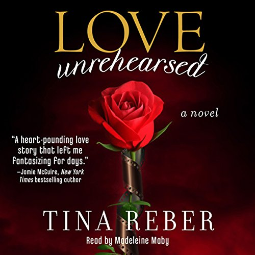 Love Unrehearsed Audiobook By Tina Reber cover art