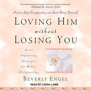 Loving Him without Losing You Audiobook By Beverly Engel cover art