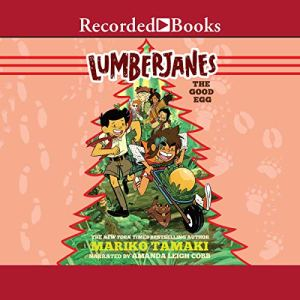 Lumberjanes: The Good Egg Audiobook By Mariko Tamaki cover art