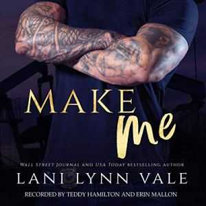 Make Me Audiobook By Lani Lynn Vale cover art