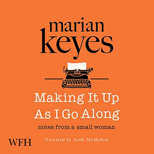 Making It up as I Go Along Audiobook By Marian Keyes cover art