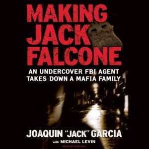 "Making Jack Falcone Audiobook By Joaquin ""Jack"" Garcia, Michael Levin cover art"