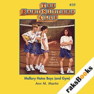 Mallory Hates Boys (and Gym) Audiobook By Ann M. Martin cover art