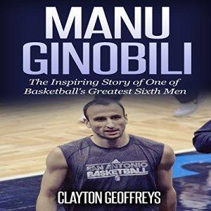Manu Ginobili Audiobook By Clayton Geoffreys cover art