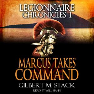 Marcus Takes Command Audiobook By Gilbert M. Stack cover art