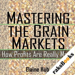 Mastering the Grain Markets Audiobook By Elaine Kub cover art