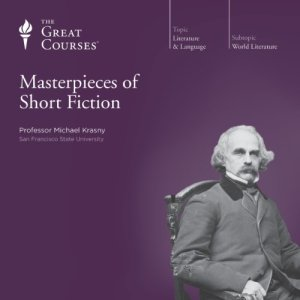 Masterpieces of Short Fiction Audiobook By Michael Krasny, The Great Courses cover art