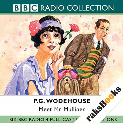 Meet Mr Mulliner (Dramatised) Audiobook By P. G. Wodehouse, Roger Davenport cover art