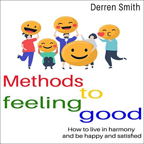 Methods to Feeling Good Audiobook By Derren Smith cover art