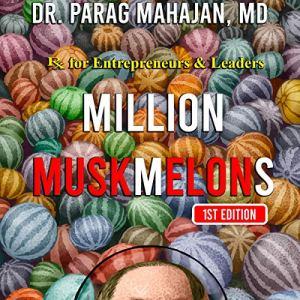 Million Muskmelons Audiobook By Dr Parag Suresh Mahajan MD cover art