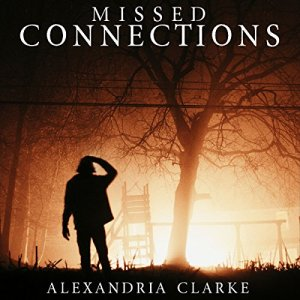Missed Connections Audiobook By Alexandria Clarke cover art