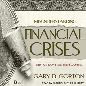 Misunderstanding Financial Crises Audiobook By Gary B. Gorton cover art