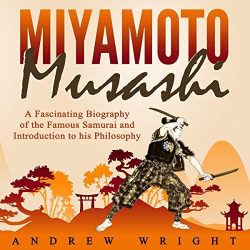 Miyamoto Musashi Audiobook By Andrew Wright cover art
