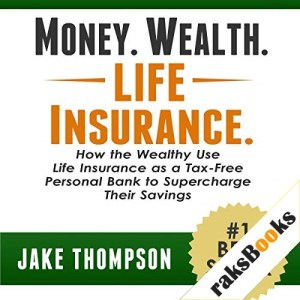 Money. Wealth. Life Insurance. Audiobook By Jake Thompson cover art