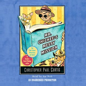 Mr. Chickee's Messy Mission Audiobook By Christopher Paul Curtis cover art