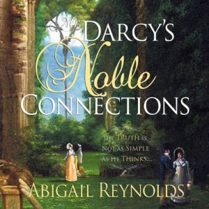 Mr. Darcy's Noble Connections Audiobook By Abigail Reynolds cover art