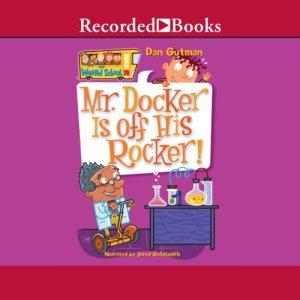 Mr. Docker Is Off His Rocker Audiobook By Dan Gutman cover art