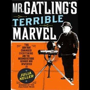 Mr. Gatling's Terrible Marvel Audiobook By Julia Keller cover art