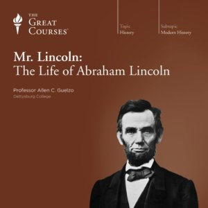 Mr. Lincoln: The Life of Abraham Lincoln Audiobook By Allen C. Guelzo, The Great Courses cover art