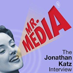 Mr. Media: The Jonathan Katz Interview Audiobook By Jonathan Katz cover art