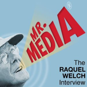 Mr. Media: The Raquel Welch Interview Audiobook By Raquel Welch cover art