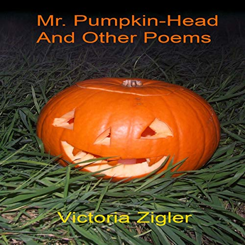 Mr. Pumpkin-Head and Other Poems Audiobook By Victoria Zigler cover art