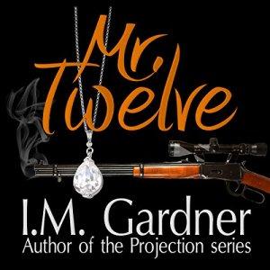Mr. Twelve Audiobook By I.M. Gardner cover art
