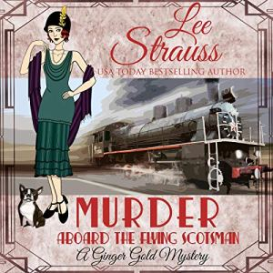 Murder Aboard the Flying Scotsman Audiobook By Lee Strauss cover art