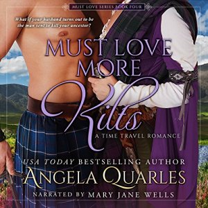 Must Love More Kilts: A Time Travel Romance Audiobook By Angela Quarles cover art