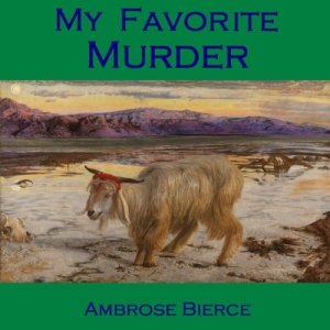 My Favorite Murder Audiobook By Ambrose Bierce cover art