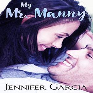 My Mr. Manny Audiobook By Jennifer Garcia cover art