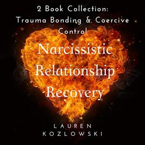 Narcissistic Relationship Recovery Audiobook By Lauren Kozlowski cover art
