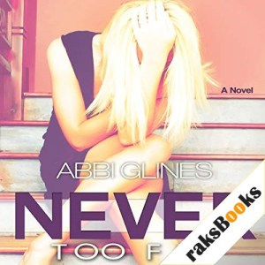 Never Too Far Audiobook By Abbi Glines cover art