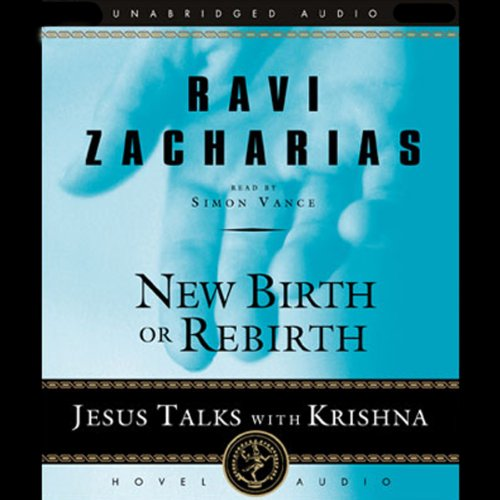 New Birth or Rebirth Audiobook By Ravi Zacharias cover art