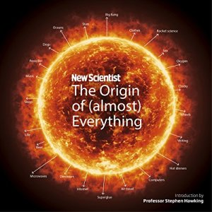 New Scientist: The Origin of (Almost) Everything Audiobook By New Scientist, Graham Lawton, Stephen Hawking cover art