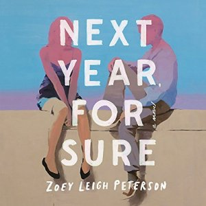 Next Year, For Sure Audiobook By Zoey Leigh Peterson cover art