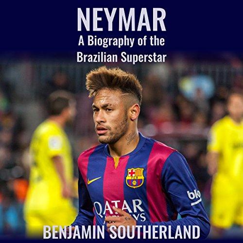 Neymar Audiobook By Benjamin Southerland cover art