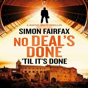 No Deals Done: 'til It's Done Audiobook By Simon Fairfax cover art