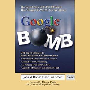 Google Bomb Audiobook By John W. Dozier Jr./, Sue Scheff cover art