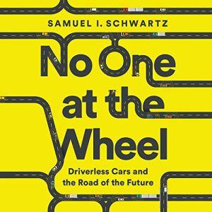 No One at the Wheel Audiobook By Samuel I. Schwartz, Karen Kelly - contributor cover art