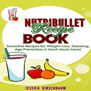 Nutribullet Recipe Book Audiobook By Jessica Kirschbaum cover art