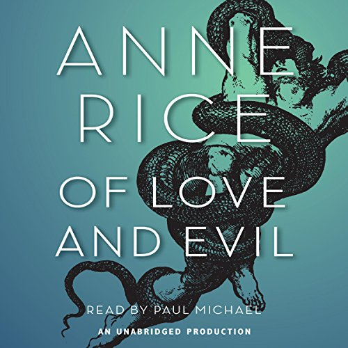 Of Love and Evil Audiobook By Anne Rice cover art