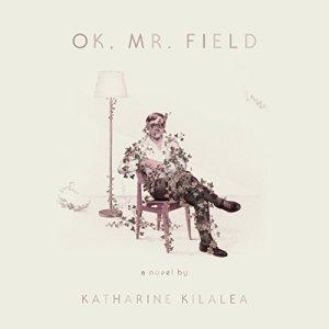 OK, Mr. Field Audiobook By Katharine Kilalea cover art
