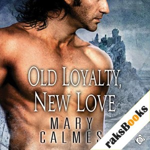 Old Loyalty, New Love Audiobook By Mary Calmes cover art