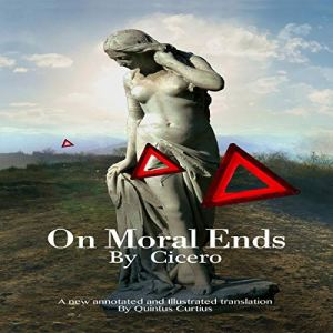On Moral Ends Audiobook By Quintus Curtius, Cicero cover art
