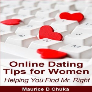 Online Dating Tips for Women Audiobook By Maurice D. Chuka cover art