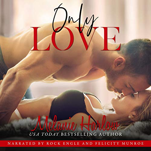 Only Love (One and Only) Audiobook By Melanie Harlow cover art