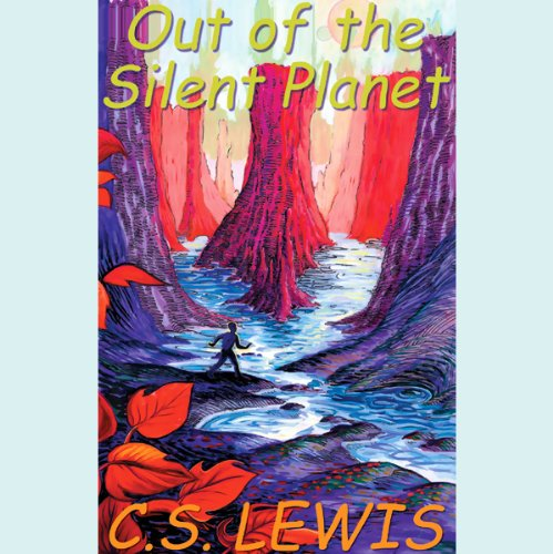 Out of the Silent Planet Audiobook By C.S. Lewis cover art