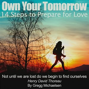 Own Your Tomorrow: 14 Steps to Prepare for Love Audiobook By Gregg Michaelsen cover art