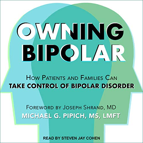 Owning Bipolar Audiobook By Michael G. Pipich, Joseph Shrand - foreword cover art